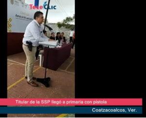 Titular de Secretaría de Seguridad Publica de Veracruz llegó a primaria con pistola a la cintura...
