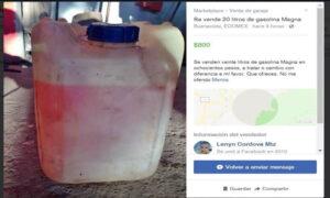 Por desabasto de combustible continúan vendiendo gasolina en Redes Sociales
